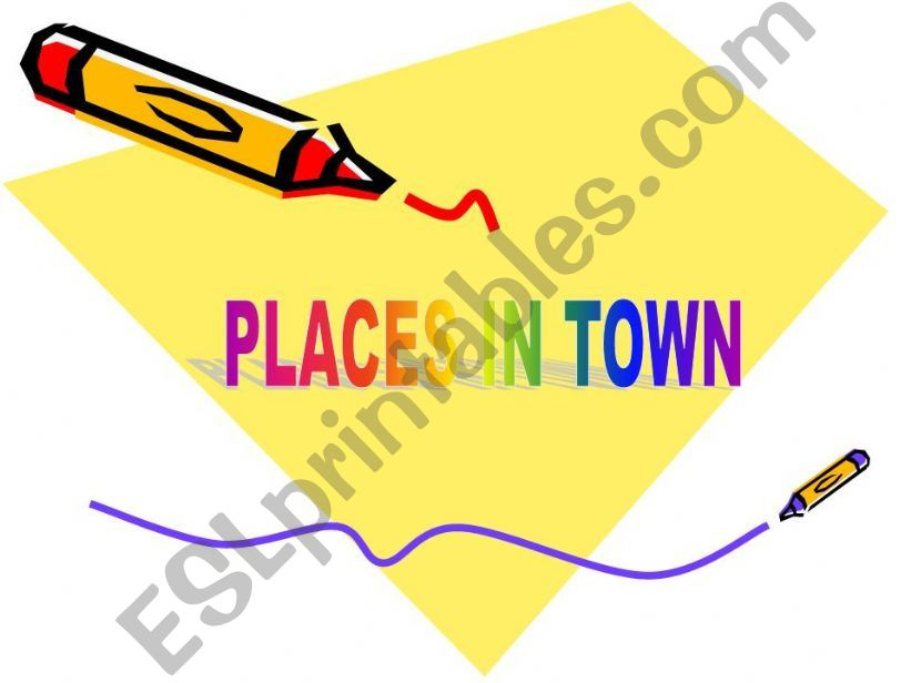Places in town powerpoint