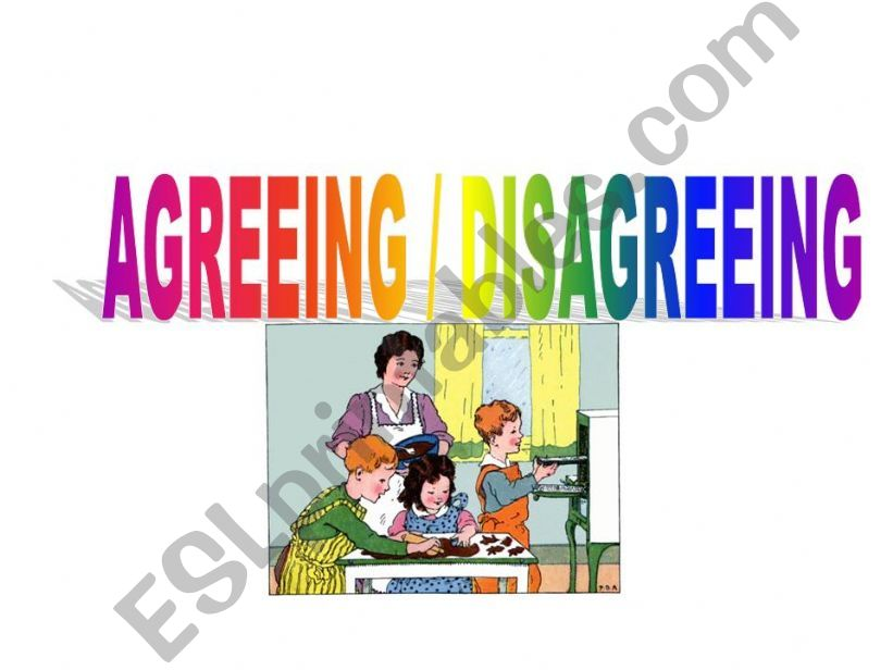 Agreeing and Disagreeing powerpoint