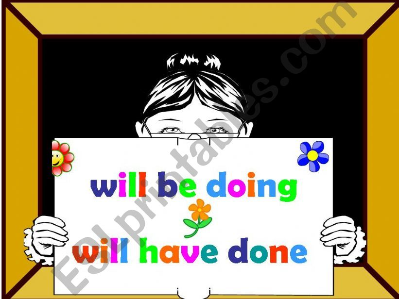 Will be Doing - Will Have Done