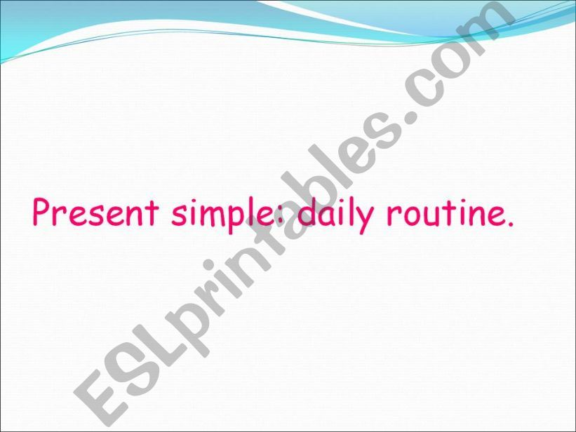 Present simple: daily routine powerpoint
