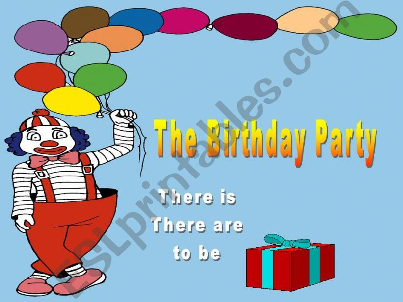 The Birthday Party - There is, There are, to be