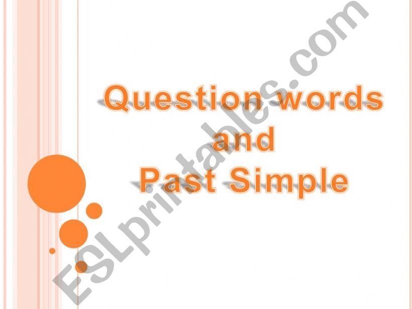 Question Words and Past Simple (part 1)