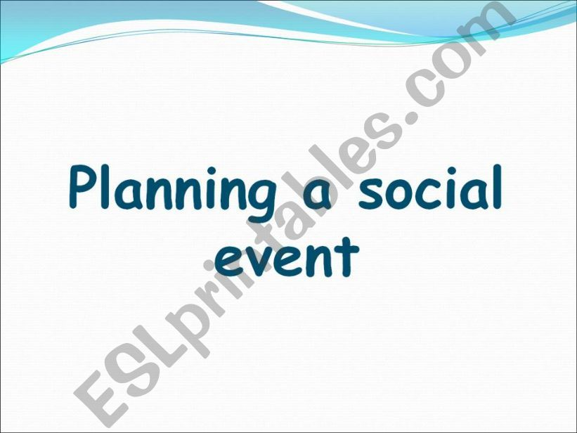 PLANNING A SOCIAL EVENT  powerpoint