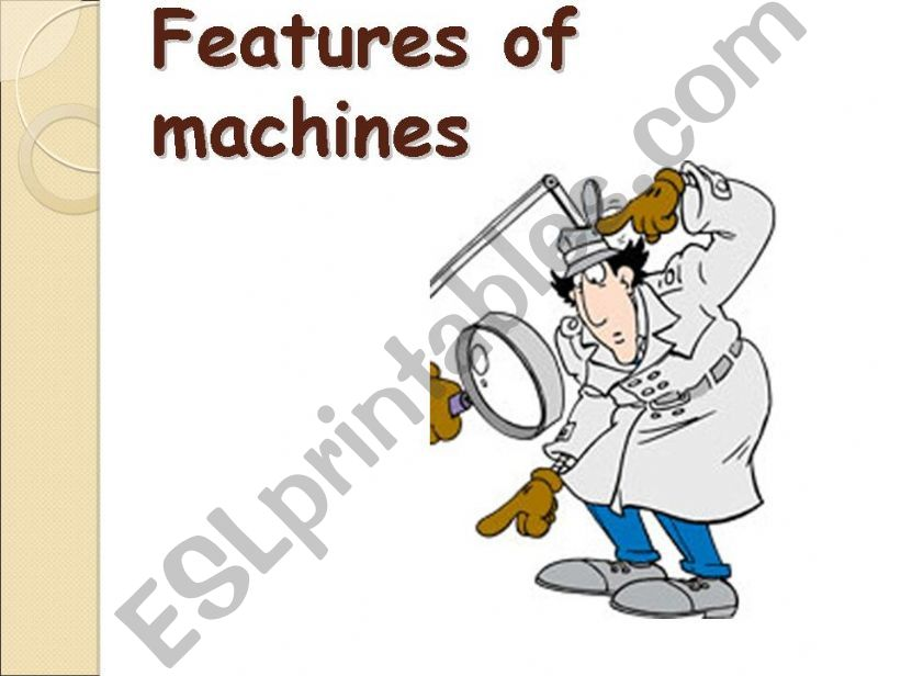 FEATURES OF MACHINES  powerpoint