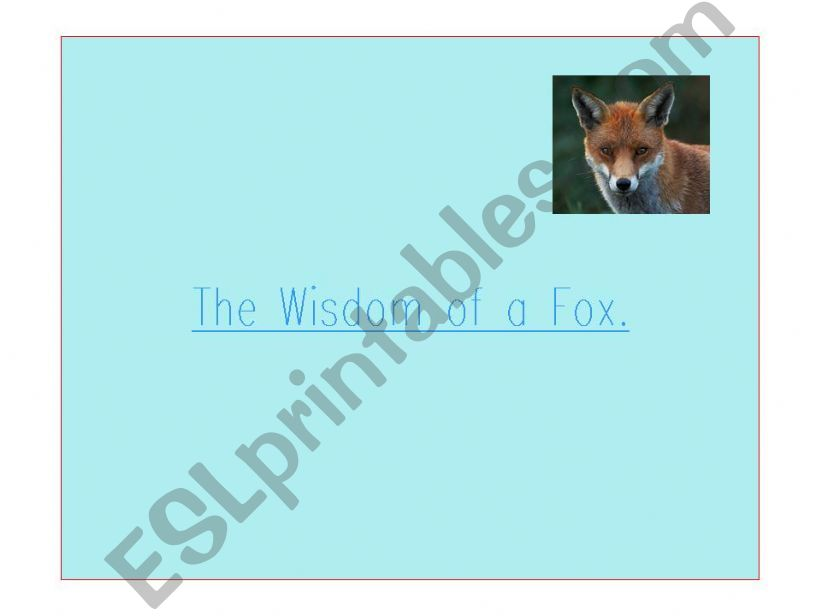 The Wisdom of a Fox - a story with a moral