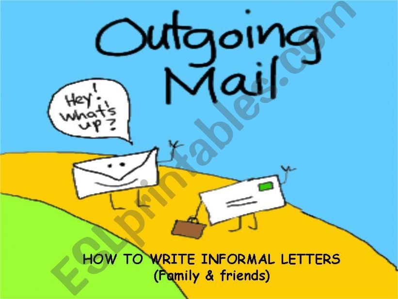 How to write informal letters.