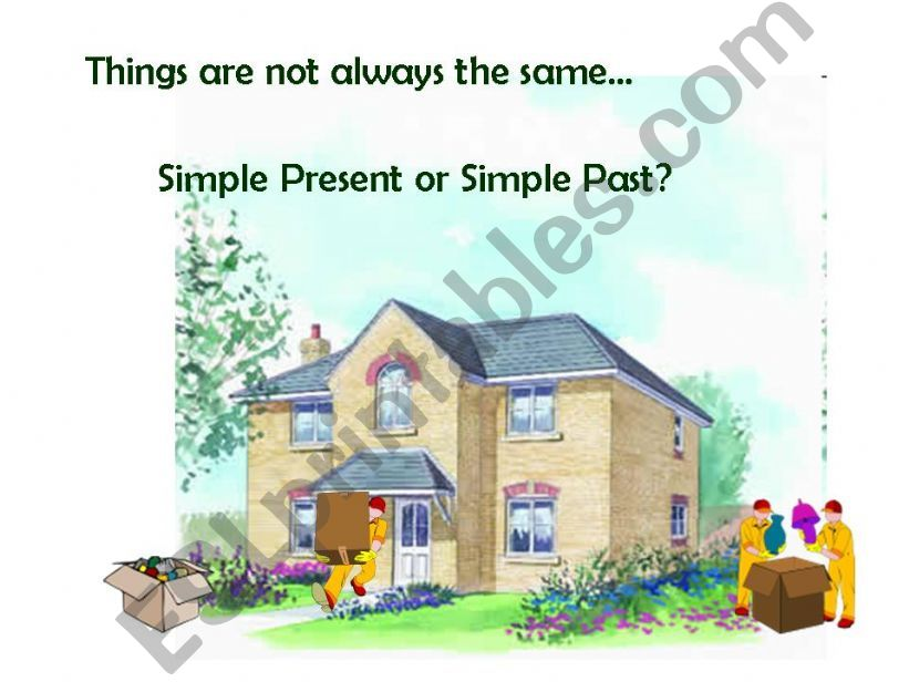 Things are not always the same... Simple Present or Simple Past?