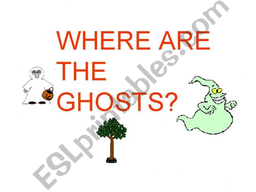 WHERE ARE THE GHOSTS? powerpoint