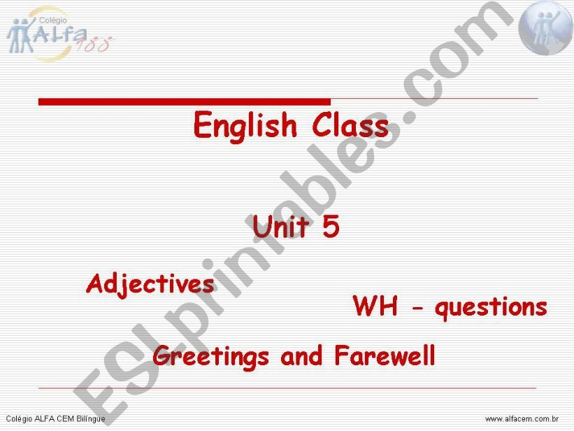 Adjectives, wh-questions and greetings/farewell