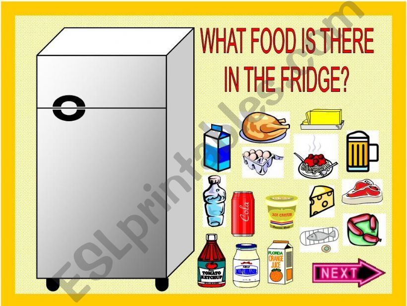 WHAT FOOD IS THERE IN THE FRIDGE?