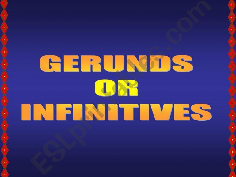 GERUNDS OR INFINITIVES powerpoint
