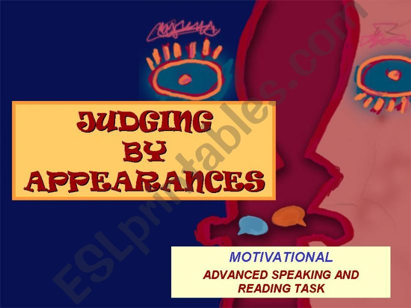 JUDGING BY APPEARANCES - educational and motivational