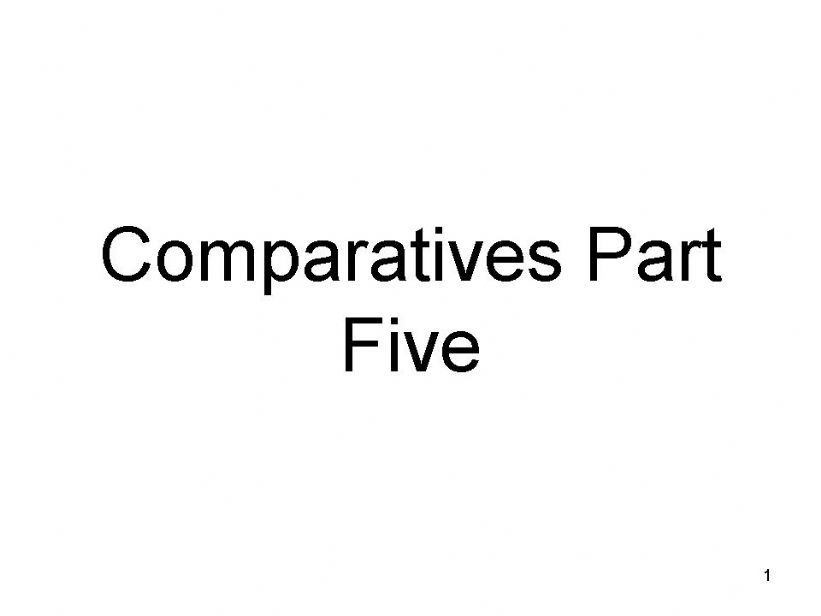Comparatives Part Five - Irregular Comparatives like Bad and Good