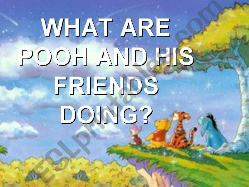 Present Continuous with Winnie The Pooh and Friends