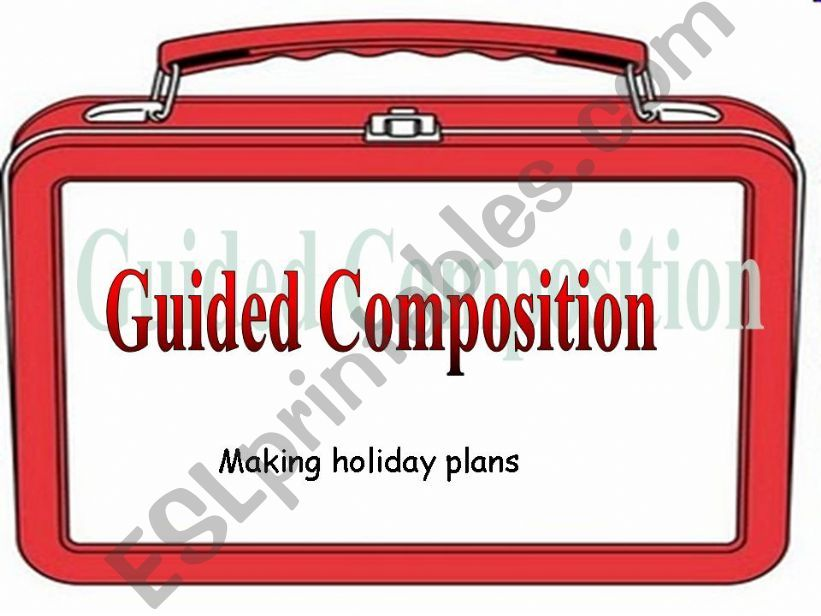 Guided Composition - Making Holiday Plans