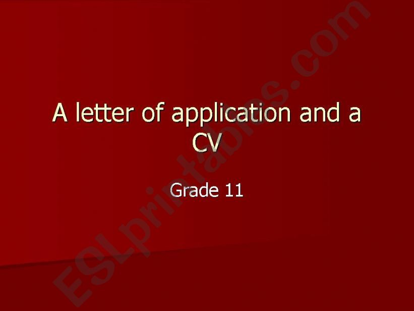 A letter of Application and a CV