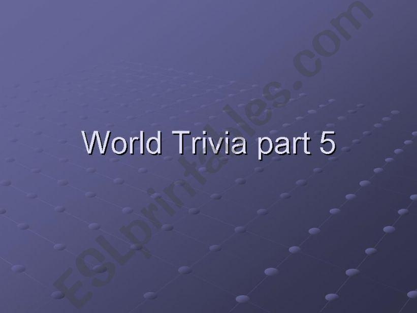 The World Trivia 5/5 powerpoint