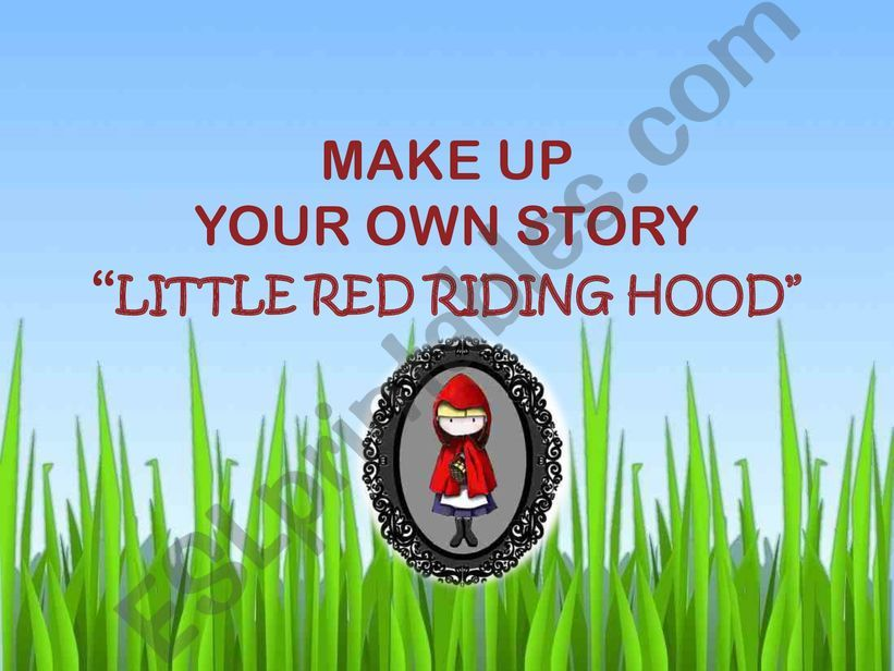 MAKE UP YOUR OWN STORY I: Little Red Riding Hood