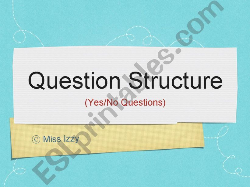 Question Structure (Yes/No Questions)