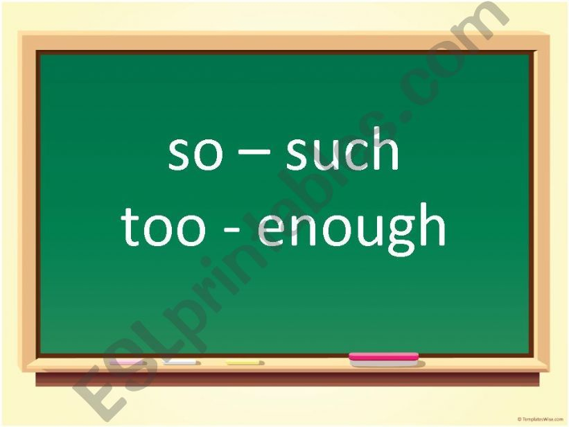 Clauses of result (so - such...that) & Adverbs of degree (too - enough)