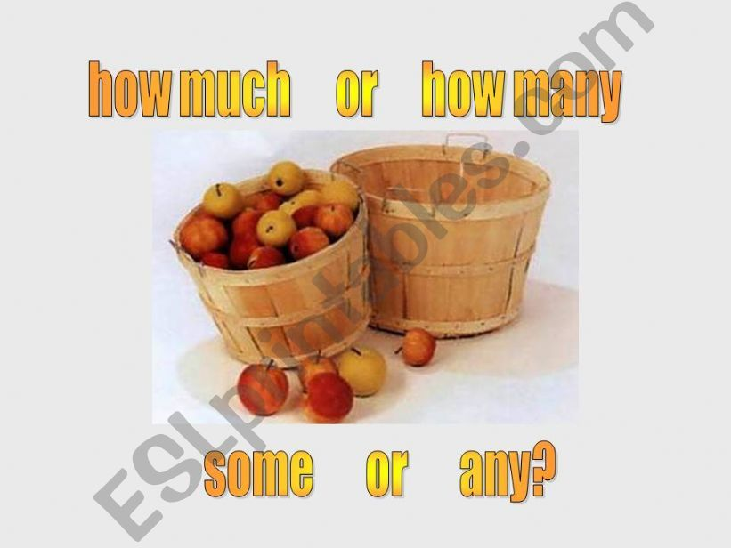How much or how many - Some or any