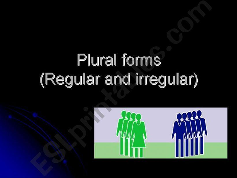 PLURAL FORMS (REGULAR/IRREGULAR)