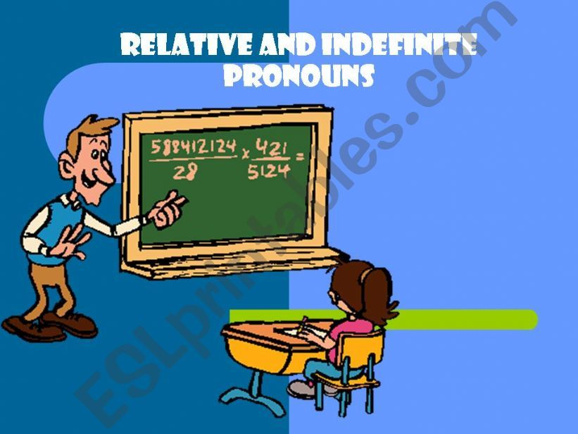RELATIVE & INDEFINITE PRONOUNS (explanation, exercises)