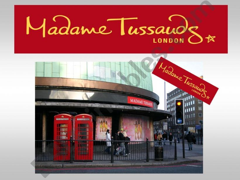 Meet your favourite stars at Madame Tussaud´s (to be-pron-poss adj)