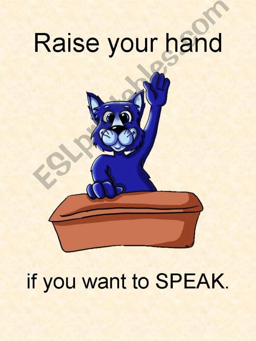 Raise your hand if you want to speak