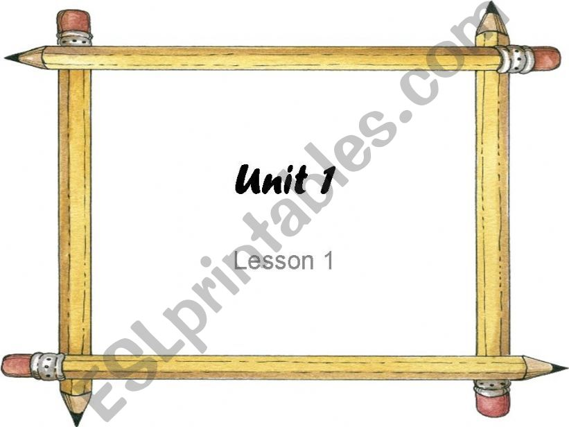 Unit 1, Lesson 1 – Flashcards (to be used before the lesson) 43 slides with sound + pictures ***editable