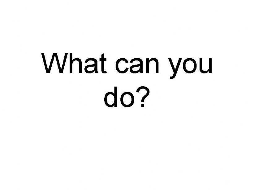 What can you do? powerpoint