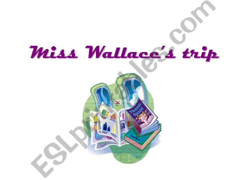 Miss Wallace´s trip powerpoint