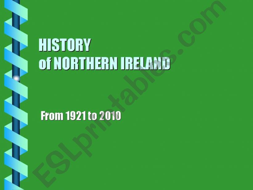 HISTORY OF nORTHERN IRELAND ( 1 / 4)SINCE 1921 5 THE TROUBLES°