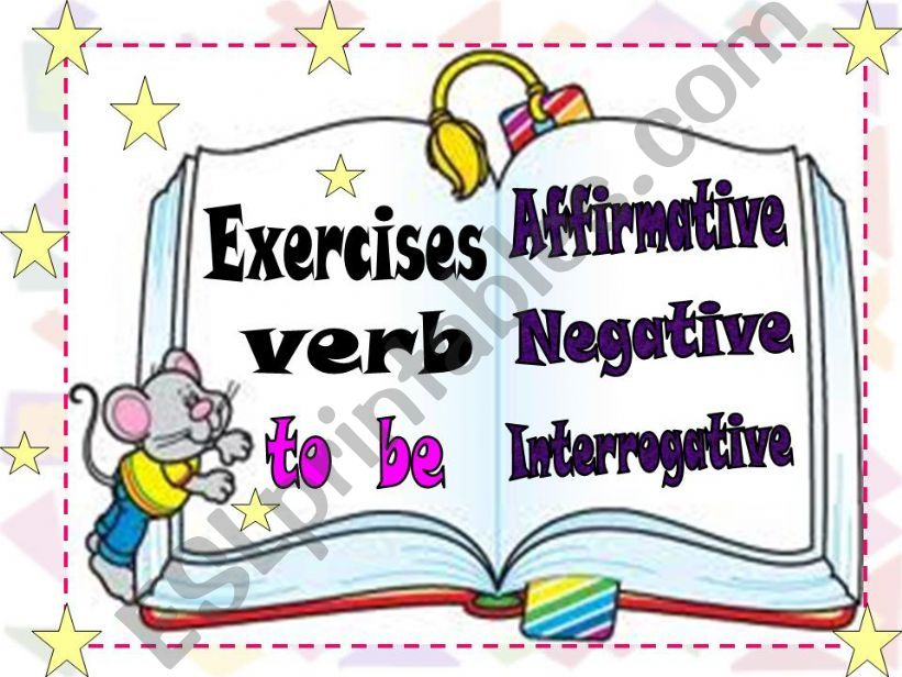 Exercices Verb to be in aff. negat.interrog. 23 pages on it