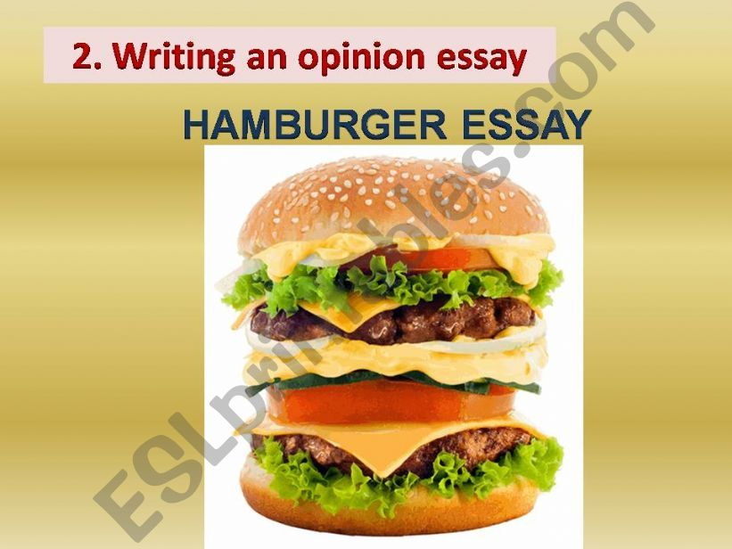 English Essay Topics For College Students Esl  English Powerpoints The Hamburger Essay  How To Write An Opinion  Essay Personal Essay Samples For High School also Sample Persuasive Essay High School Esl  English Powerpoints The Hamburger Essay  How To Write An  How To Write Proposal Essay