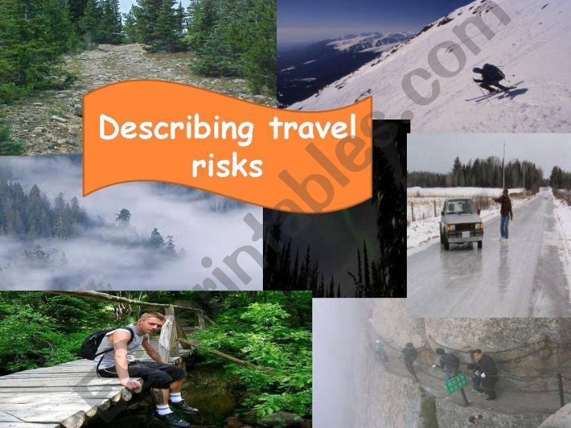 DESCRIBING TRAVEL RISKS: TOO+ADJECTIVE