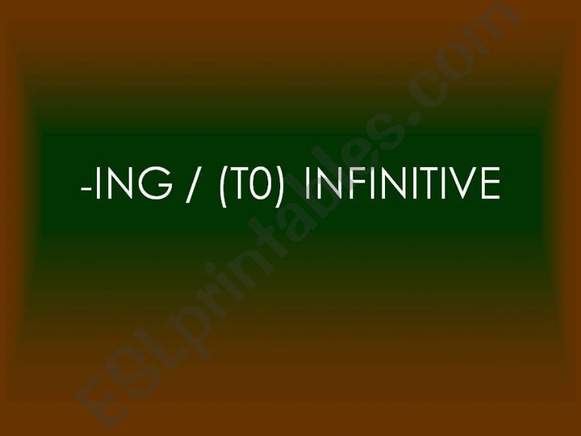 the -ing form and the (to) infinitive
