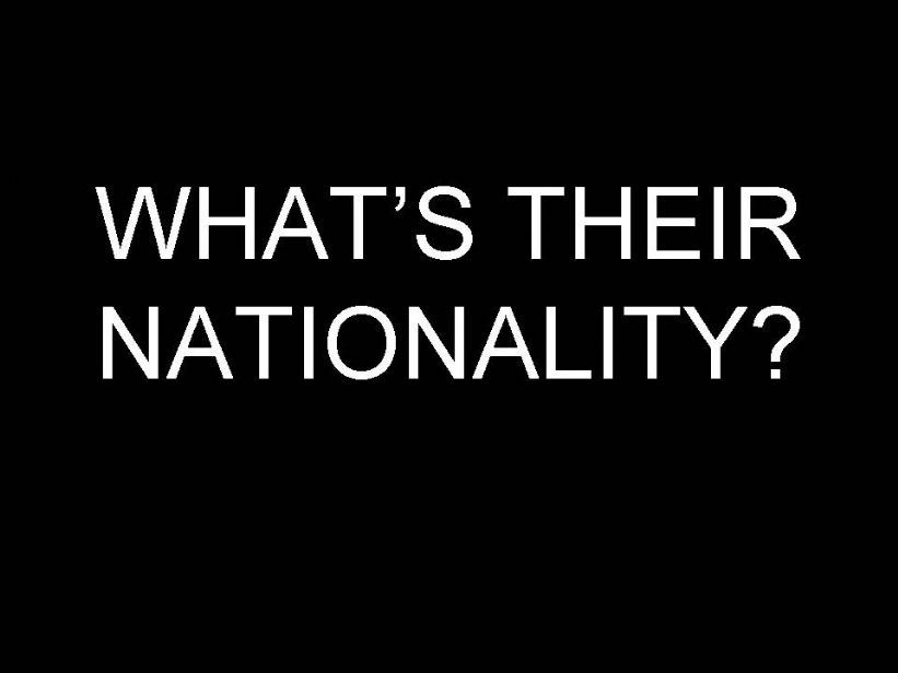 What´s their nationality? powerpoint