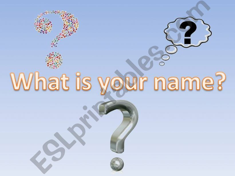 What is your name? powerpoint