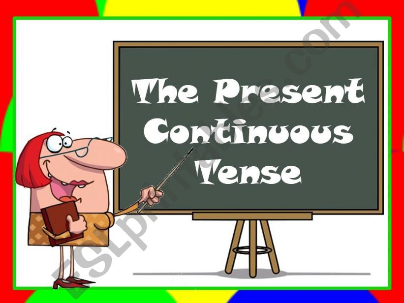 THE PRESENT CONTINUOUS TENSE powerpoint
