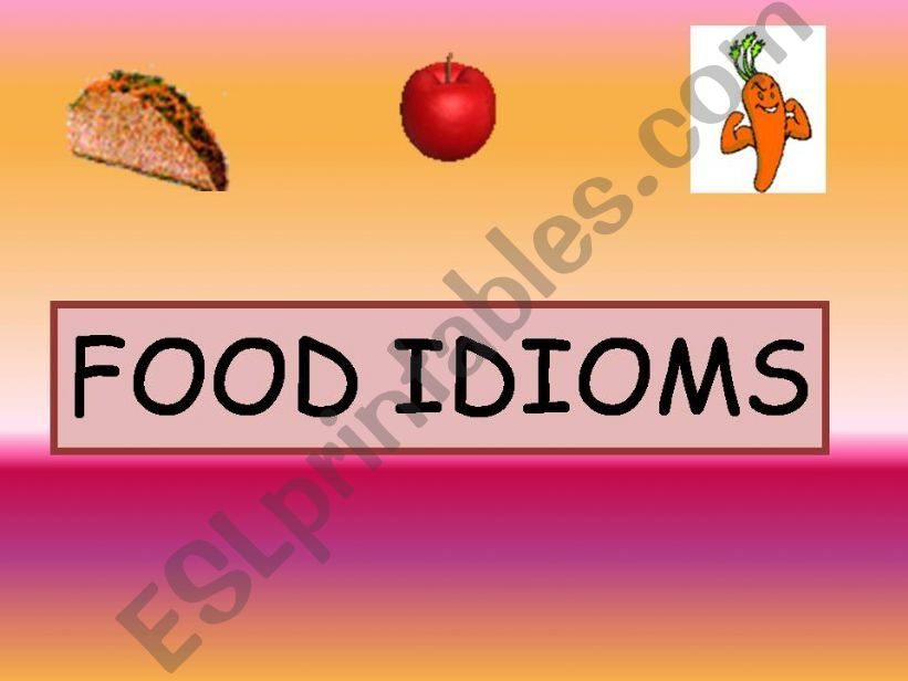 Food idioms powerpoint