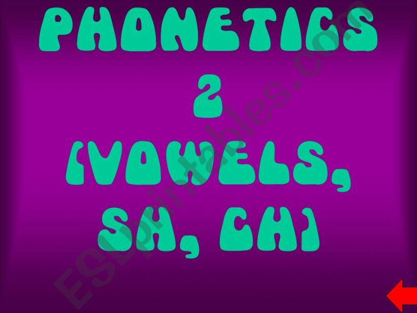 Phonetics game-vowels and sh and ch