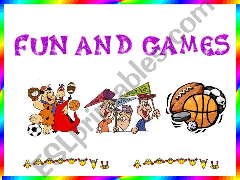 FUN AND GAMES powerpoint