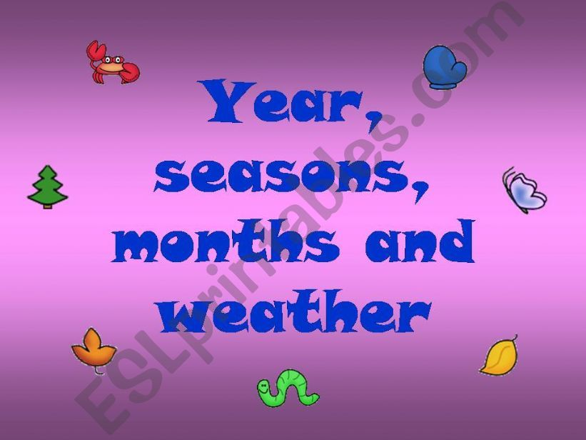 Seasons, weather, months and activities