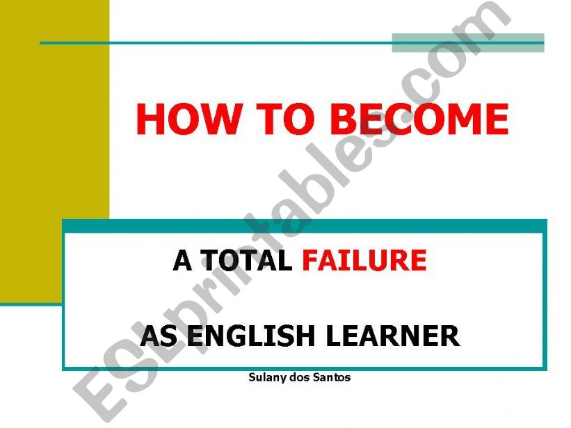 How to become a total failure as english learner
