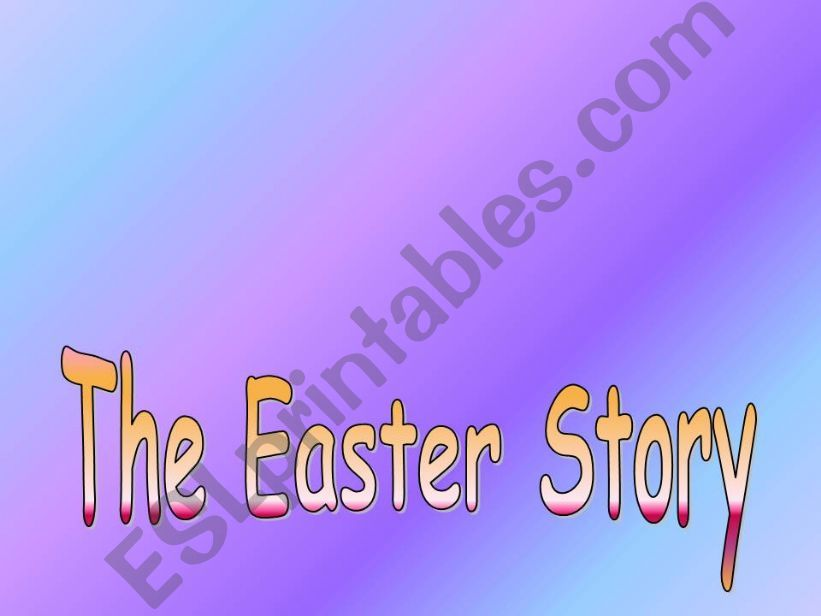 baeeda99c ESL - English PowerPoints  the Easter Story