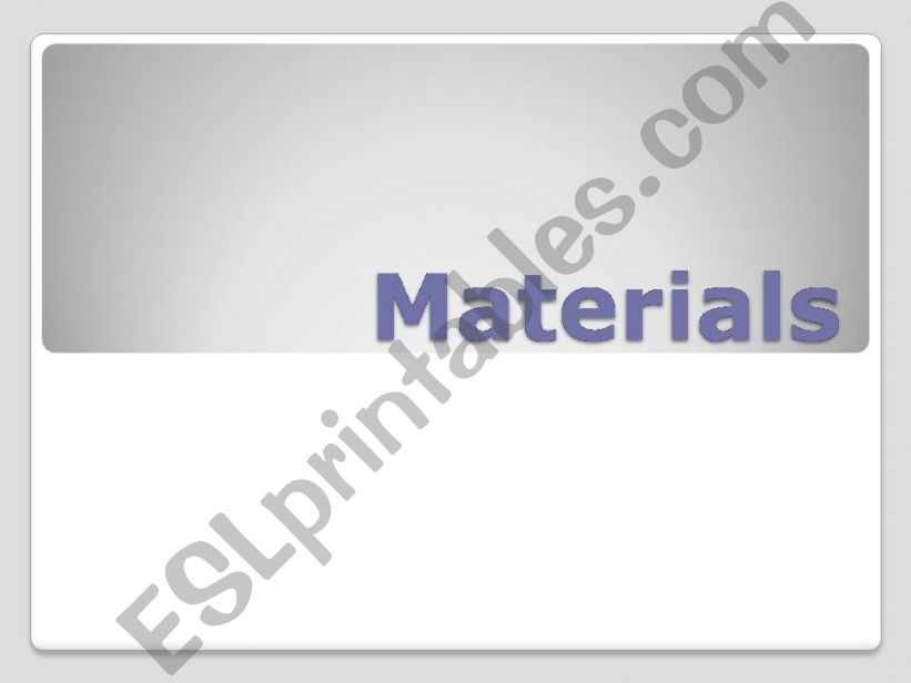 Materials powerpoint