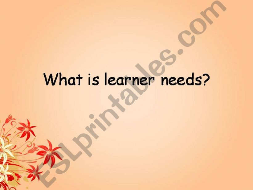 Learner Needs powerpoint