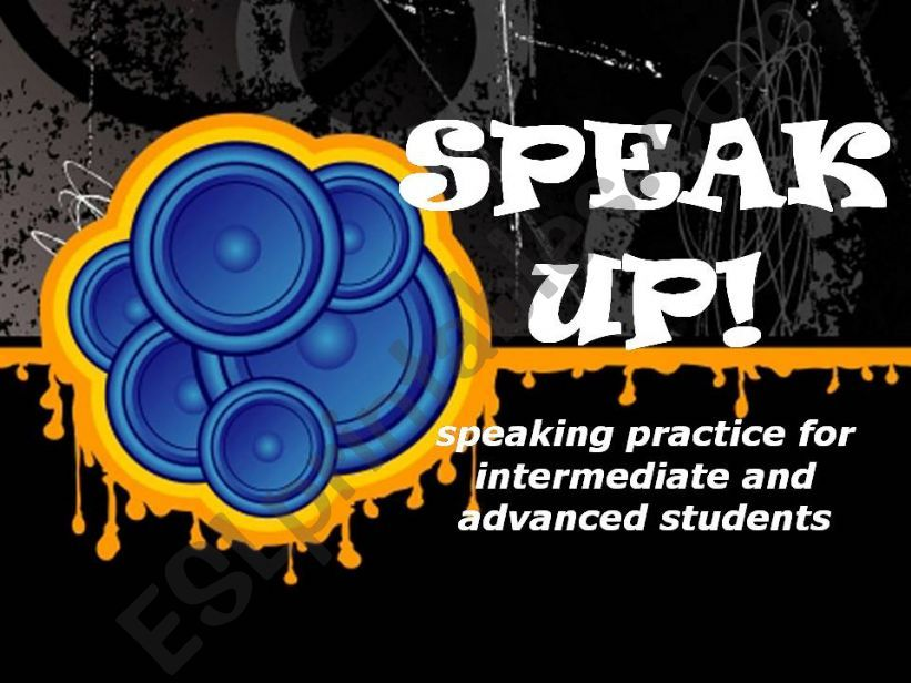 SPEAK UP -guided intermediate and advanced  speaking practice