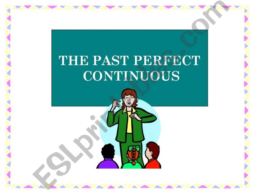 The Past Perfect Continuous powerpoint